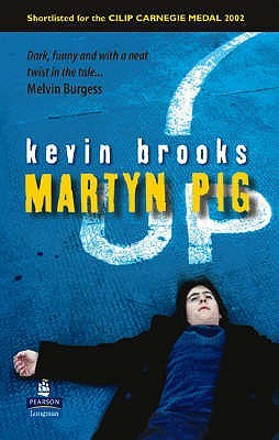 martyn pig quotes In the first chapter of the novel, brooks introduces the main character martyn pig  look at the following quotations and decide what kind of person is presented.
