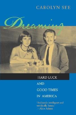 Dreaming: Hard Luck And Good Times In America