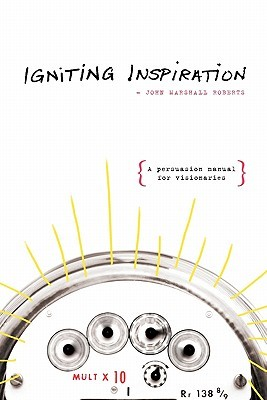 Igniting Inspiration by John Marshall Roberts