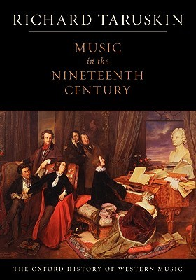 Music in the nineteenth century by richard taruskin 7146298 fandeluxe Images