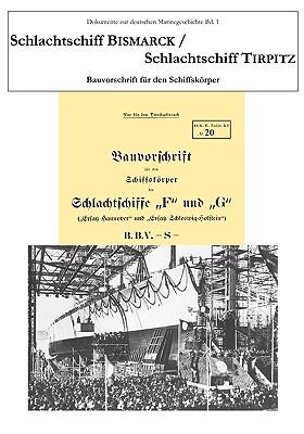 Schlachtschiff Bismarck / Schlachtschiff Tirpitz: Bauvorschrift für den Schiffskörper