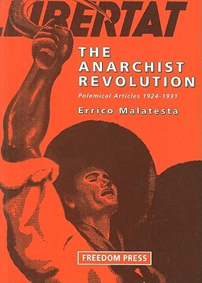 The Anarchist Revolution: Polemical Articles 1924-1931
