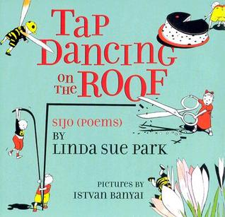 Tap Dancing on the Roof by Linda Sue Park