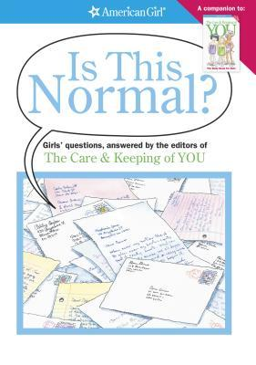 Is This Normal?: Girls' Questions, Answered by the Editors of the Care & Keeping of You