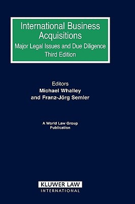 International Business Acquisitions: Major Legal Issues and Due Diligence 3rd Edition