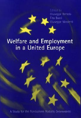 Welfare and Employment in a United Europe: A Study for the Fondazione Rodolofo DeBenedetti