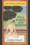 Yoga, Karma, and Rebirth: A Brief History and Philosophy