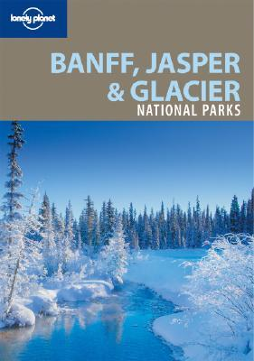 banff-jasper-glacier-national-parks-lonely-planet-guide