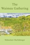 The Waimea Gathering