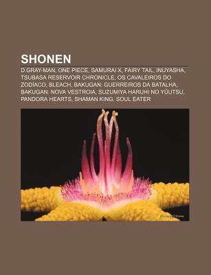 Shonen: D.Gray-Man, One Piece, Samurai X, Fairy Tail, Inuyasha, Tsubasa Reservoir Chronicle, OS Cavaleiros Do Zodiaco, Bleach