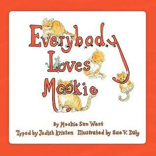Everybody Loves Mookie by Judith Kristen