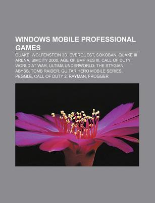 Windows Mobile Professional Games: Quake, Wolfenstein 3D, Everquest, Sokoban, Quake III Arena, SimCity 2000, Age of Empires III