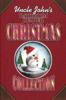 Uncle John S Bathroom Reader Christmas Collection By