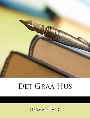 Det Graa Hus by Herman Bang