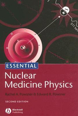 Essential Nuclear Medicine Physics