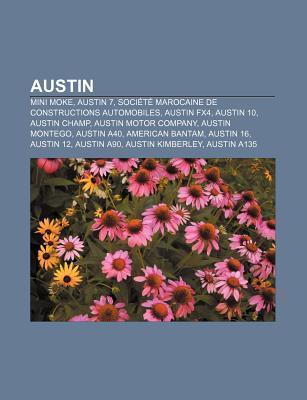 Austin: Mini Moke, Austin 7, Societe Marocaine de Constructions Automobiles, Austin Fx4, Austin 10, Austin Champ, Austin Motor Company