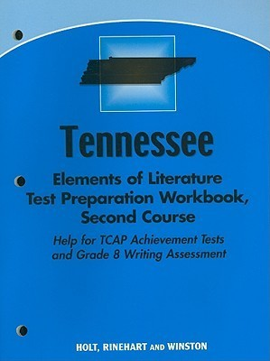 Tennessee Elements of Literature Test Preparation Workbook, Second Course: Help for TCAP Achievement Tests and Grade 8 Writing Assessment