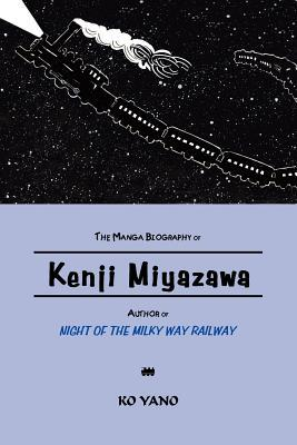 "The Manga Biography of Kenji Miyazawa, Author of ""Night of the Milky Way Railway"""