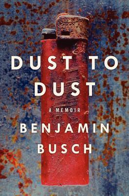 Dust to Dust by Benjamin Busch