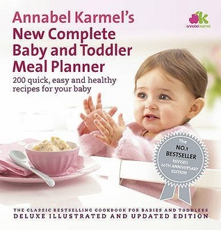 Annabel Karmel's New Complete Baby  Toddler Meal Planner