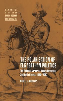 The Polarisation of Elizabethan Politics by Paul E.J. Hammer