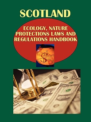 Scotland Ecology, Nature Protections Laws and Regulations Handbook