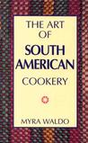 Art of South American Cookery