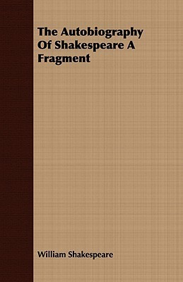 The Autobiography of Shakespeare a Fragment