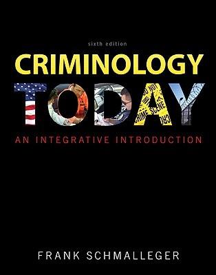 Criminology Today: An Integrative Introduction