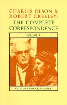 The Complete Correspondence of Charles Olson & Robert Creeley by Charles Olson