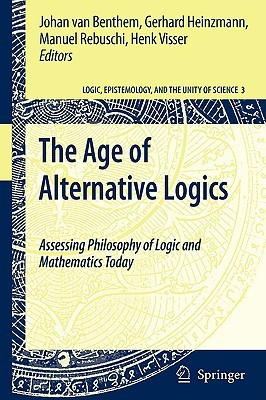 The Age Of Alternative Logics: Assessing Philosophy Of Logic And Mathematics Today