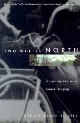 Two Wheels North: Bicycling the West Coast in 1909