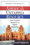 America's Untapped Resource: Low-Income Students in Higher Education