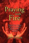 Praying with Fire: Change Your World with the Powerful Prayers of the Apostles