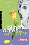Blind Dates can be Murder (Smart Chick Mysteries, #2)