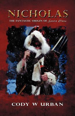 Nicholas: The Fantastic Origin of Santa Claus