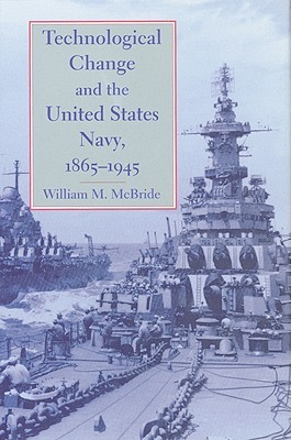 Technological Change and the United States Navy, 1865–1945