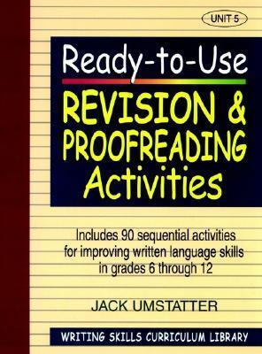 Ready-To-Use Revision and Proofreading Activities: Unit 5, Includes 90 Sequential Activities for Improving Written Language Skills in Grades 6 Through 12