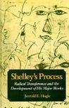 Shelley's Process: Radical Transference and the Development of His Major Works