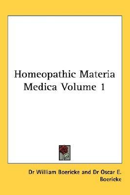 Homeopathic Materia Medica Volume 1