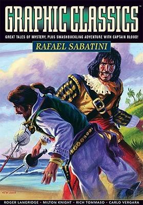 Graphic Classics Volume 13: Rafael Sabatini