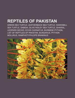Reptiles of Pakistan: Green Sea Turtle, Leatherback Sea Turtle, Hawksbill Sea Turtle, Daboia, Olive Ridley Sea Turtle, Gharial, Leopard Gecko