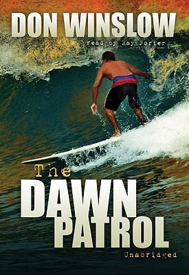 Ebook The Dawn Patrol by Don Winslow TXT!