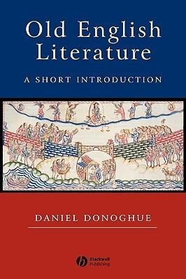 Old english literature: a short introduction par Daniel Donoghue