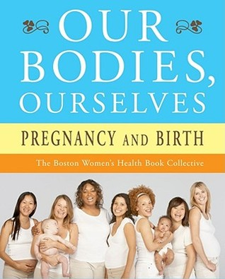 Our Bodies, Ourselves: Pregnancy and Birth
