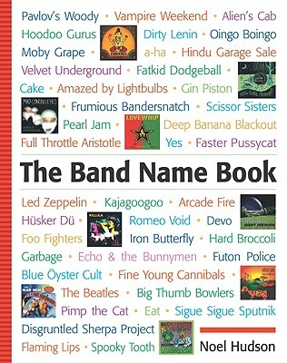 The Band Name Book by Noel Hudson