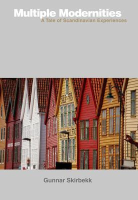 Multiple Modernities: A Tale of Scandinavian Experiences