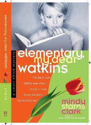 Elementary, My Dear Watkins (Smart Chick Mysteries #3)