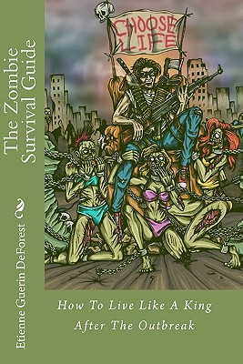The Zombie Survival Guide by Etienne Guerin DeForest