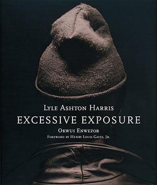 Lyle Ashton Harris: Excessive Exposure: The Complete Chocolate Portraits